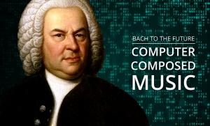 Bach To The Future: Computer Generated Musical Compositions